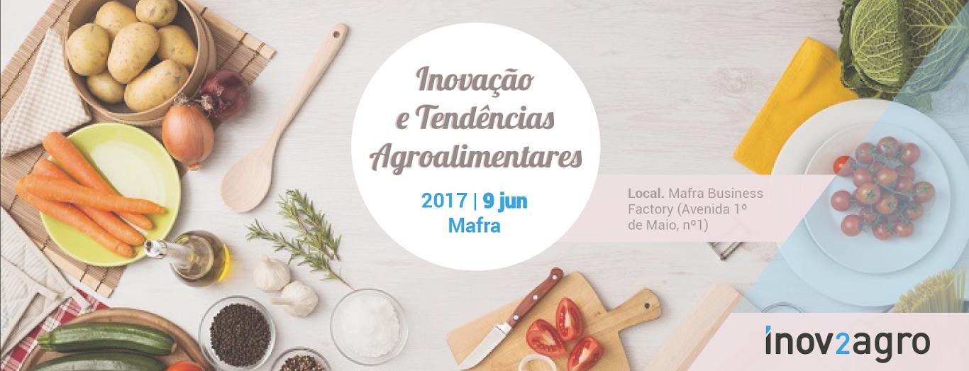Inovação E Tendências Agroalimentares – 9 De Junho, Mafra