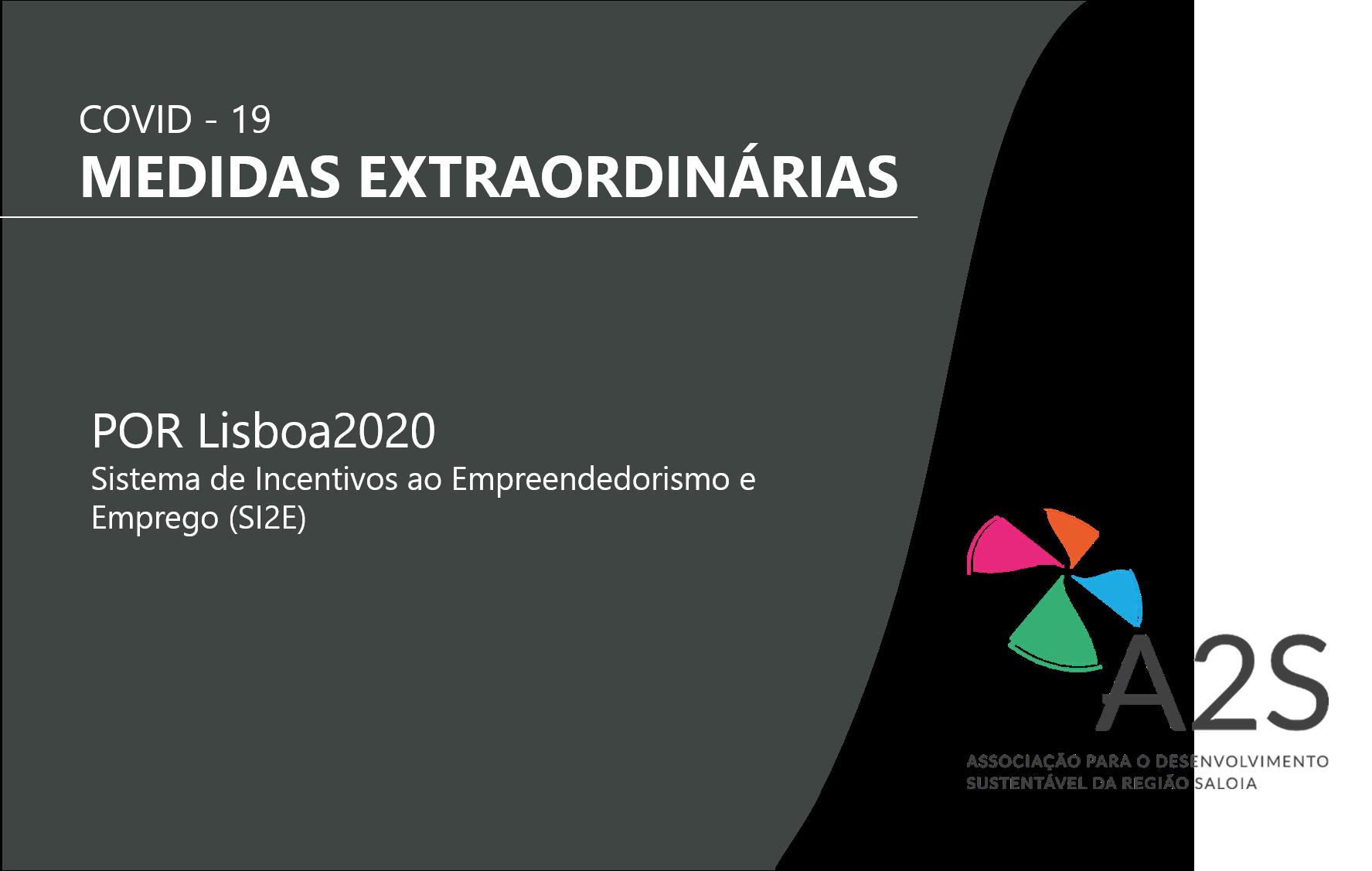 COVID19 – Medidas Extraordinárias Do PO LISBOA 2020 – SI2E